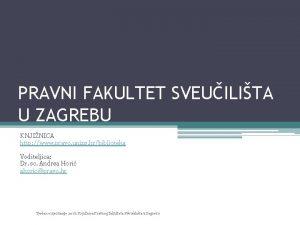 PRAVNI FAKULTET SVEUILITA U ZAGREBU KNJINICA http www