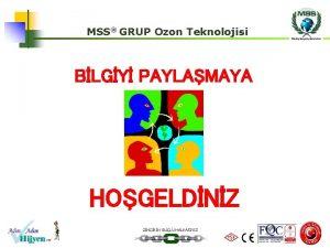 MSS GRUP Ozon Teknolojisi BLGY PAYLAMAYA HOGELDNZ ZNCRN