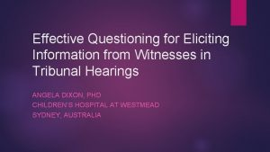 Effective Questioning for Eliciting Information from Witnesses in