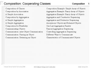Composition Cooperating Classes Composition of Classes Composition by