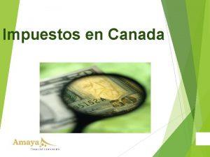 Impuestos en Canada Historia de impuestos en Canad