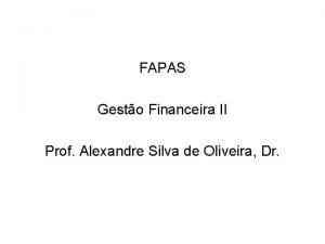 FAPAS Gesto Financeira II Prof Alexandre Silva de