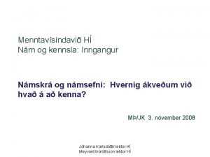 Menntavsindavi H Nm og kennsla Inngangur Nmskr og