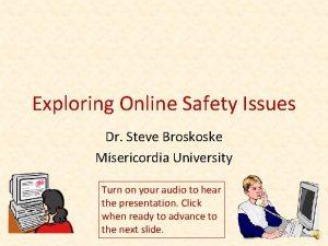 Exploring Online Safety Issues Dr Steve Broskoske Misericordia