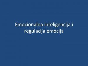 Emocionalna inteligencija i regulacija emocija ta je EI