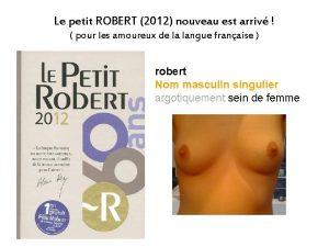 Le petit ROBERT 2012 nouveau est arriv pour