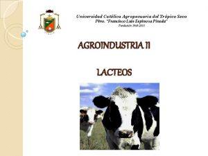 Universidad Catlica Agropecuaria del Trpico Seco Pbro Francisco