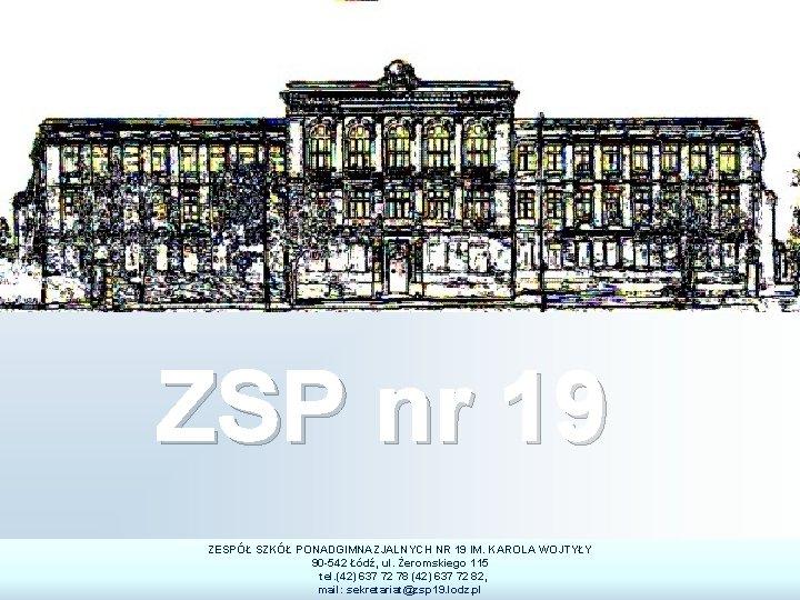 ZSP nr 19 ZESP SZK PONADGIMNAZJALNYCH NR 19