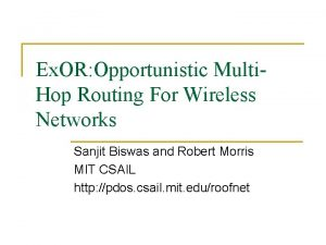 Ex OR Opportunistic Multi Hop Routing For Wireless
