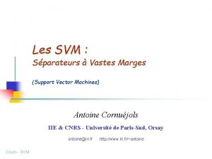 Les SVM Sparateurs Vastes Marges Support Vector Machines