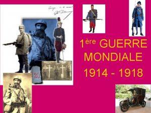 re 1 GUERRE MONDIALE 1914 1918 Un devoir