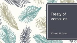 Treaty of Versailles Wilsons 14 Points Todays Objective