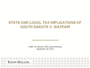 STATE AND LOCAL TAX IMPLICATIONS OF SOUTH DAKOTA