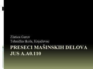 Zlatica Gerov Tehnika kola Knjaevac PRESECI MAINSKIH DELOVA