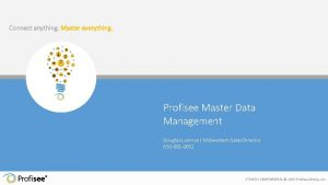Connect anything Master everything Profisee Master Data Management