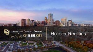 Hoosier Realities 1 Hoosier Realities IntroduccinIntroduction History and