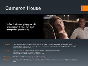 Cameron House The story Cameron House had no