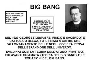 BIG BANG PARTENDO DALLE EQUAZIONI DELLA RELATIVIT GENERALE