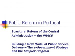Public Reform in Portugal Structural Reform of the