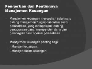 Pengertian dan Pentingnya Manajemen Keuangan Manajemen keuangan merupakan