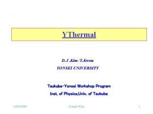 YThermal D J Kim Y Kwon YONSEI UNIVERSITY