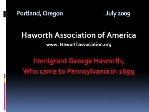 Portland Oregon July 2009 Haworth Association of America