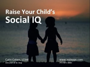 Raise Your Childs Social IQ Cathi Cohen LCSW