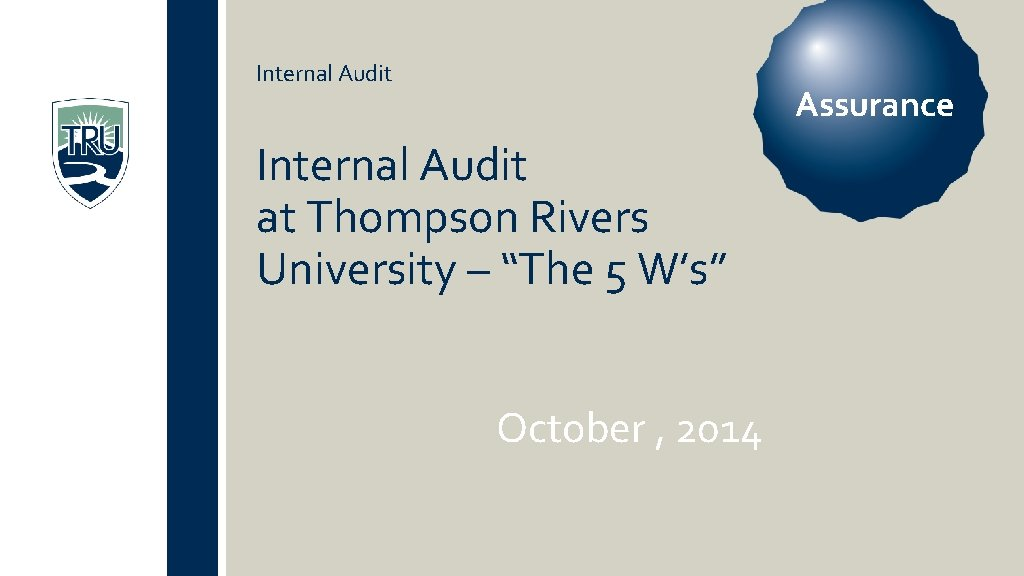 Internal Audit Assurance Internal Audit at Thompson Rivers