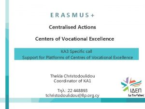ERASMUS Centralised Actions Centers of Vocational Excellence KA