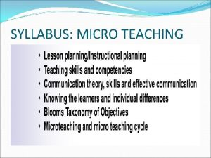 SYLLABUS MICRO TEACHING What is micro teaching The