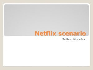 Netflix scenario Madison Villalobos The End Someones Netflix