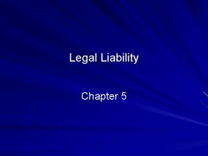 Legal Liability Chapter 5 2010 Prentice Hall Business