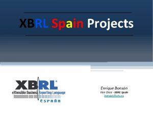 XBRL Spain Projects Enrique Bonsn Vice Chair XBRL
