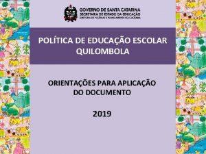 POLTICA DE EDUCAO ESCOLAR QUILOMBOLA ORIENTAES PARA APLICAO