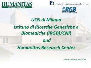 UOS di Milano Istituto di Ricerche Genetiche e