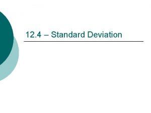 12 4 Standard Deviation Measures of Variation The