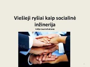 Vieieji ryiai kaip socialin ininerija Lidija Lauriniukien 1