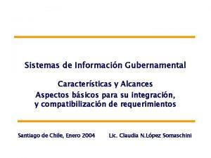 Sistemas de Informacin Gubernamental Caractersticas y Alcances Aspectos
