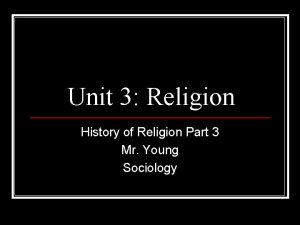 Unit 3 Religion History of Religion Part 3