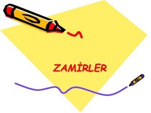 ZAMRLER ZAMRLER ADILLAR simlerin yerine kullanlan kelime veya