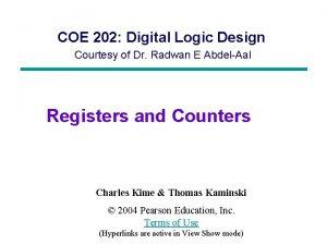 COE 202 Digital Logic Design Courtesy of Dr
