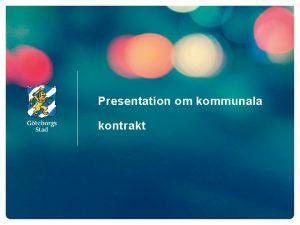 Presentation om kommunala kontrakt Fastighetskontoret Hemlshet mnga ansikten