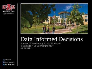 Data Informed Decisions Summer 2020 Workshop Content Series