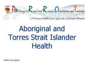 Aboriginal and Torres Strait Islander Health Learning objectives