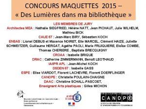 CONCOURS MAQUETTES 2015 Des Lumires dans ma bibliothque