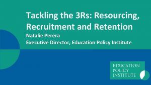 Tackling the 3 Rs Resourcing Recruitment and Retention