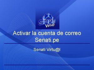 Activar la cuenta de correo Senati pe Senati