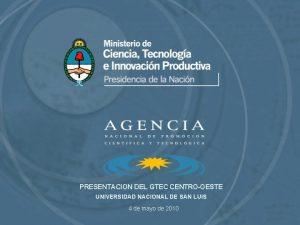 PRESENTACION DEL GTEC CENTROOESTE UNIVERSIDAD NACIONAL DE SAN