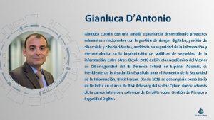 Gianluca DAntonio Gianluca cuenta con una amplia experiencia