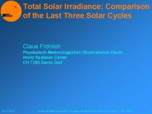 Total Solar Irradiance Comparison of the Last Three